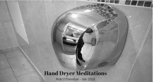 Hand Dryer Meditations