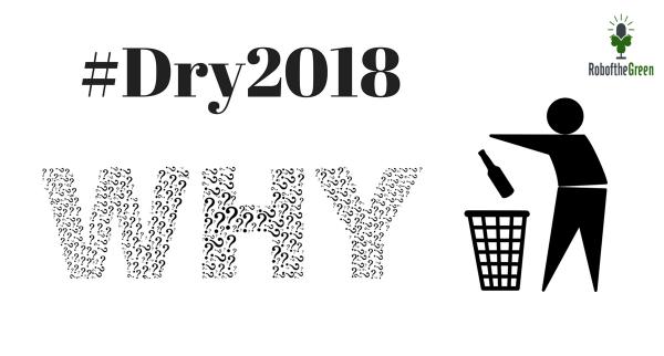 #Dry2018 – Why Dry?