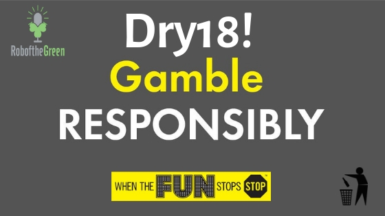 Gamble Responsibly & When the Fun Stops, Stop?