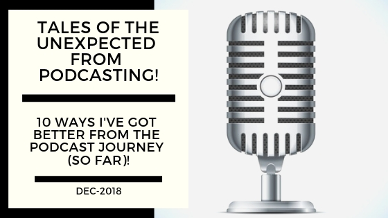 Podcasting Tales of the Unexpected – 10 Benefits from the Journey (so far)!