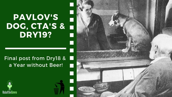 Dry 18 – Pavlov's Dog, CTAs, & Dry19?