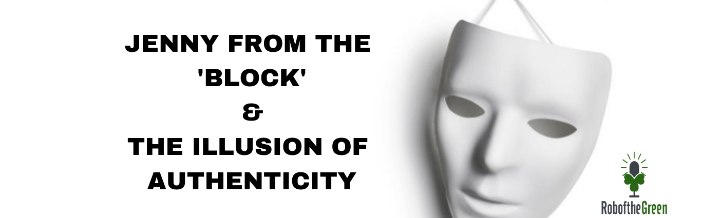 Jenny from the Block & the illusion of Authenticity