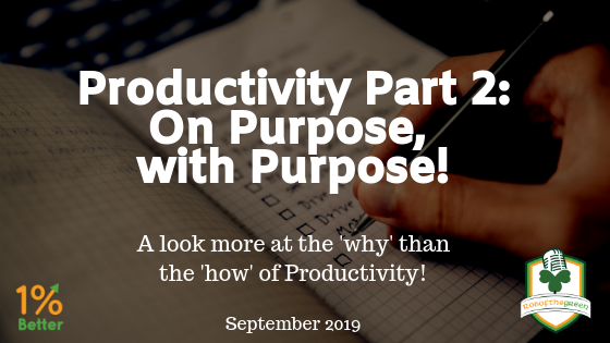 Productivity Part 2: On Purpose, with Purpose!
