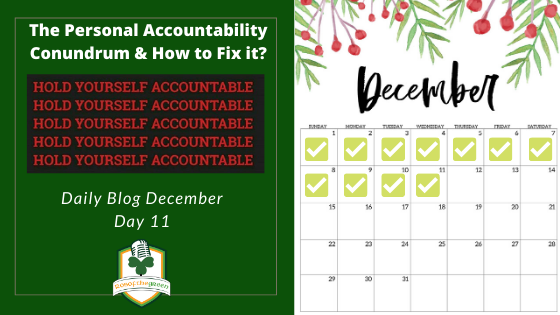 The Personal Accountability Conundrum & How to Fix it!