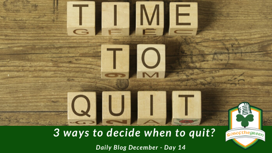 Time to Quit? 3 ways to help you decide – Day 14