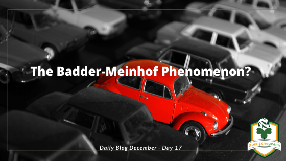 The Badder-Meinhof Phenomenon? Day 17